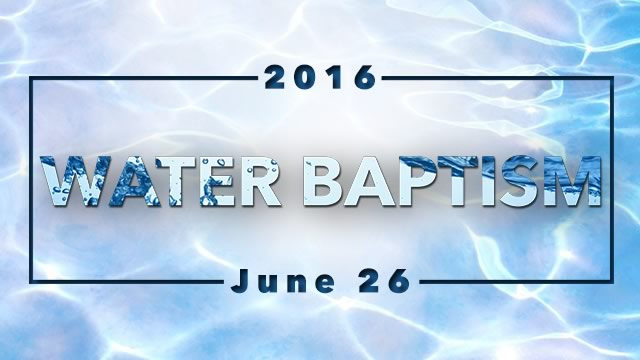 June 2016 - Water Baptism